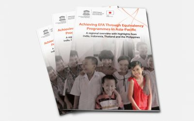 Achieving EFA Through Equivalency Programmes in Asia-Pacific: A regional overview with highlights from India, Indonesia, Thailand and the Philippines