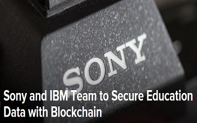 Sony and IBM Team to Secure Education Data with Blockchain