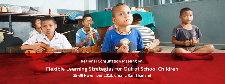 Regional Consultation Meeting on Flexible Learning Strategies for Out of School Children